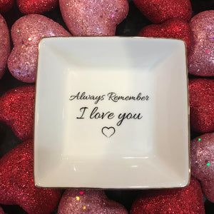 Always-remember-love-you-jewelry-plate