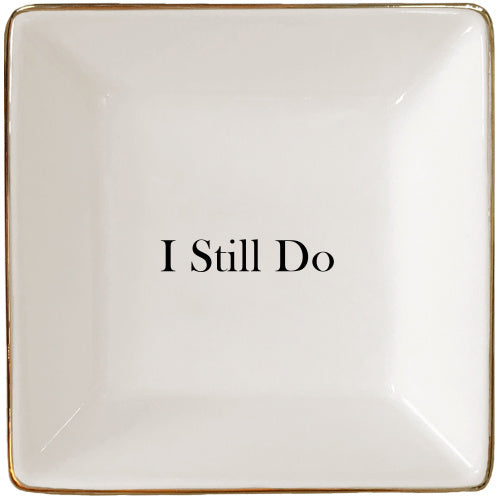 I still do Jewelry Dish or Trinket Dish