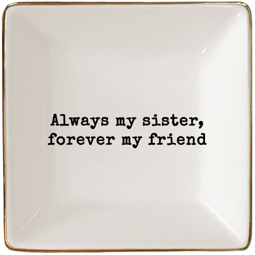 Always My Sister and Friend Jewelry Tray
