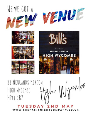New Venue Update: Fabulous news.. We have a beautiful new venue, Bills Restaurant in High Wycombe! Tuesday 2nd May is the date.. book your tickets at www.thepaintnightcompany.co.uk for a fun night out drinking creatively!