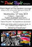 WOKINGHAM 15th May 2019 Paint Night @ The Sedero Lounge