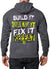 Build It.Break It.Fix It.Repeat. Hoodie