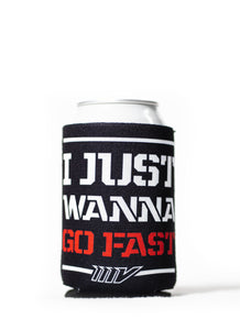 Just Wanna Go Fast Koozie