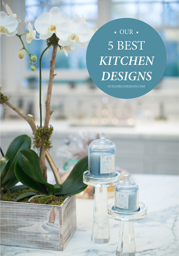 REPIN! 5 Best Kitchen Designs by Oceanbludesigns.com - Great Kitchen Design Ideas for your home!