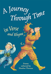 A Journey Through Time in Verse and Rhyme, collected  by Heather Thomas