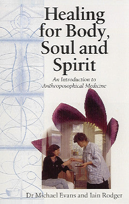 Healing for Body, Soul and Spirit, by Michael Evans MD