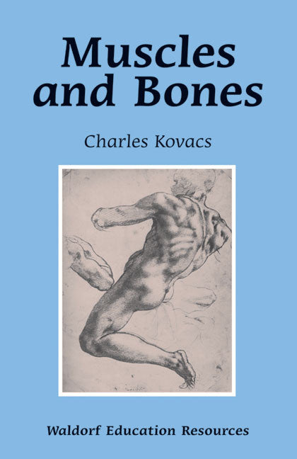 Muscles and Bones, by Charles Kovacs