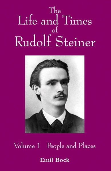 The Life and Times of Rudolf Steiner Vol 1, by Emil Bock