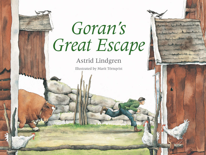 Goran's Great Escape Illustrated by Astrid Lindgren and Marit Törnqvist