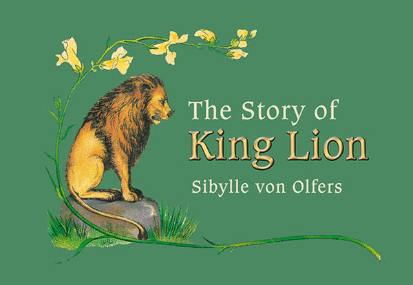Story of King Lion by Sibylle von Olfers