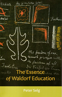 Essence of Waldorf Education, By Peter Selg