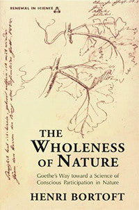 The Wholeness of Nature, by Henri Bortoft