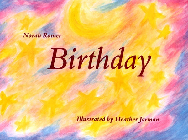 Birthday by Norah Romer Illustrated by Heather Jarman