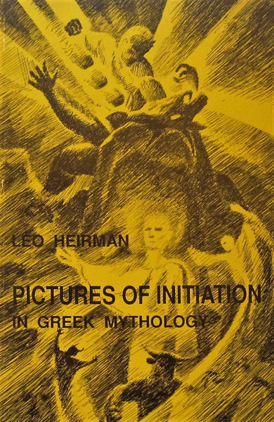 Pictures of Initiation in Greek Mythology. Leo Heirman
