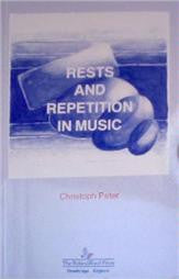Rests and Repetition in Music by Christoph Peter