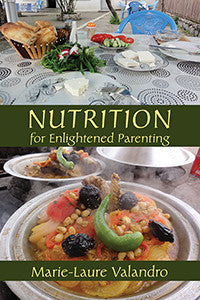 Nutrition for Enlightened Parenting, by Marie-Laure Valandro