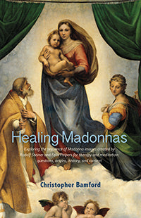 Healing Madonnas by Christopher Bamford