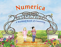 Numerica: A Waldorf Book of Counting by Gloria Kemp Illustrated by Elsa Murray-Lafrenz