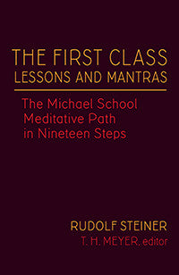 The First Class Lessons And Mantras by Rudolf Steiner