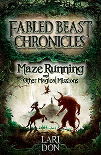 Fabled Beast Chronicles by Lari Don