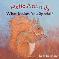 Hello Animals What Makes You Special by Loes Botman