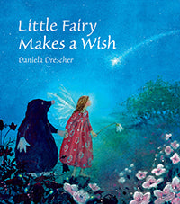 Little Fairy Makes A Wish by Daniela Drescher