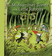The Midsummer Tomte and the Little Rabbits by Ulf Stark and Eva Eriksson