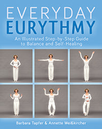An Illustrated Guide to Everyday Eurythmy by Barbara Tapfer and Annette Weisskircher
