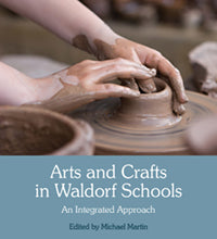 Arts and Crafts in Waldorf Schools, Michael Martin