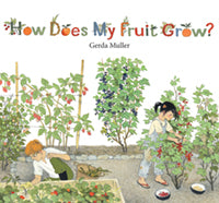 How Does My Fruit Grow? By Gerda Mueller