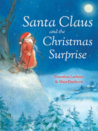 Santa Claus and the Christmas Surprise by Dorothea Lachner and Maja Dusikova