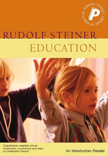 Education  An Introductory Reader, Rudolf Steiner