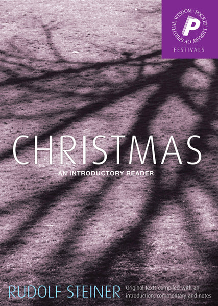 Christmas  An Introductory Reader by Rudolf Steiner