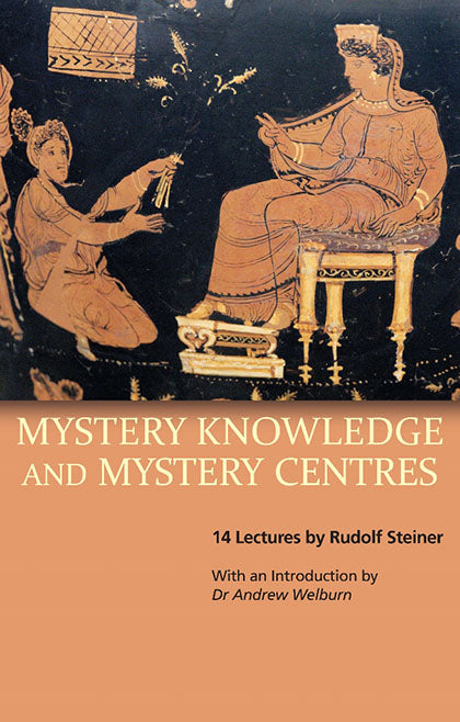 Mystery Knowledge & Mystery, Rudolf Steiner Translated by Pauline Wehrle Introduction by Andrew Welburn
