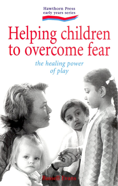 Helping Children to Overcome Fear by Russell Evans