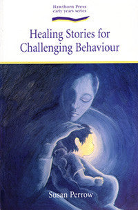 Healing Stories for Challenging Behaviour, by Susan Perrow