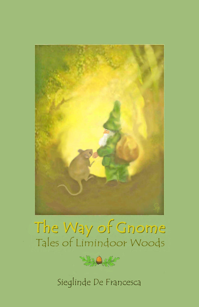 The Way of the Gnome, by Sieglinde De Francesca