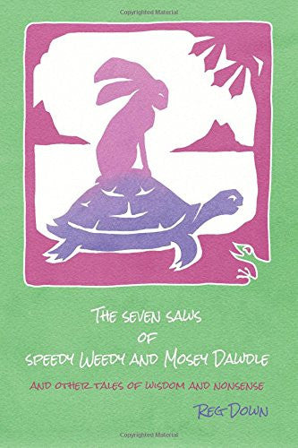The Seven Saws of Speedy Weedy and Mosey Dawdle, by Reg Down