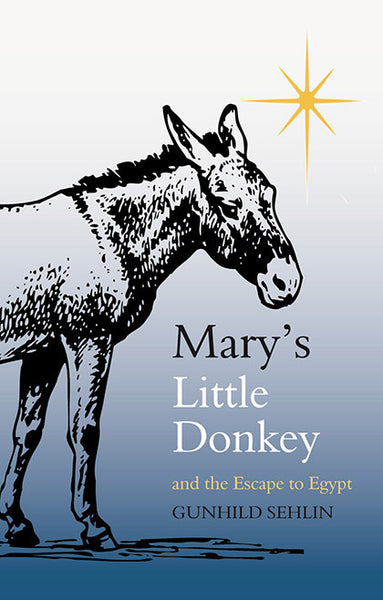 Mary's Little Donkey, by Gunhild Sehlin