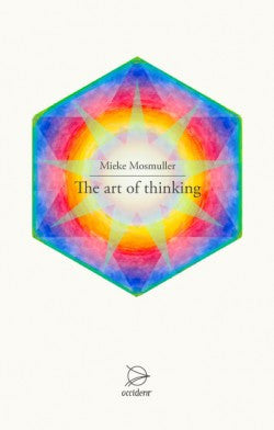 The art of thinking, by Mieke Mosmuller