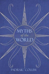 Myths of the World by Padraic Colum