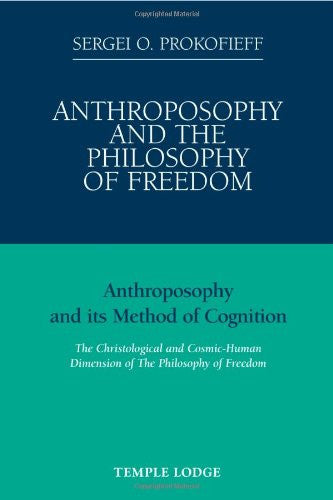 Anthroposophy and the Philosophy of Freedom, by Sergei Prokofieff