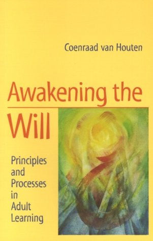 Awakening the Will, by Coenraad van Houten