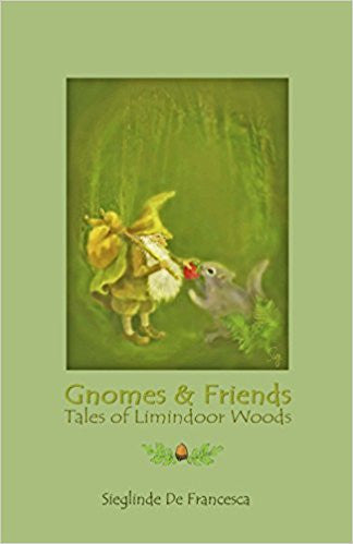 Gnomes and Friends, by Sieglinde De Francesca