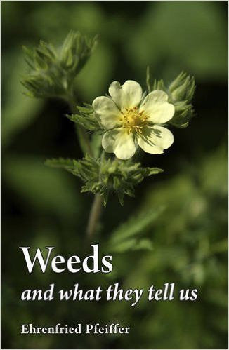 Weeds and What They Tell Us, by Ehrenfried Pfeiffer