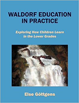 Waldorf Education in Practice by Else Gottgens