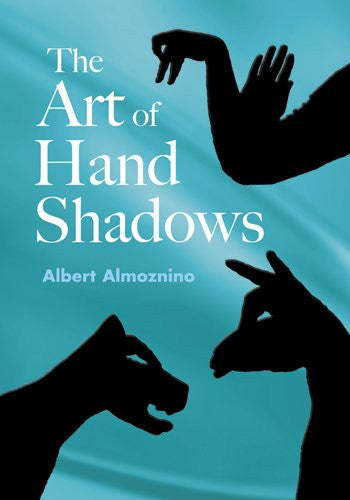 Art of Hand Shadows by Albert Almoznino