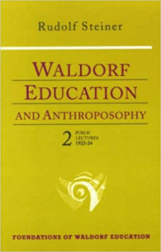 Waldorf Education and Anthroposophy Vol 2
