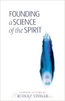 Founding a Science of the Spirit, by Rudolf Steiner