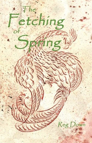 The Fetching of Spring, by Reg Down